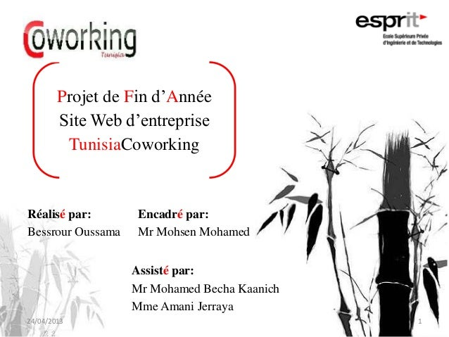 Projet de Fin d'AnnéeSite Web d'entrepriseTunisiaCoworkingRéalisé par:Bessrour OussamaEncadré par:Mr Mohsen MohamedAssisté...