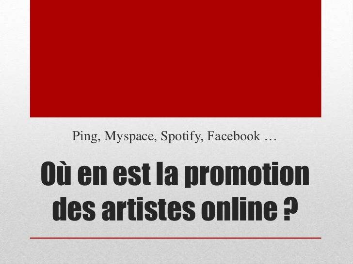 Ping, Myspace, Spotify, Facebook …Où en est la promotion des artistes online ?