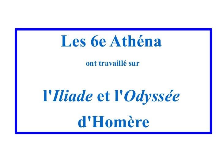 Les 6e Athéna  ont travaillé sur  l' Iliade  et l' Odyssée   d'Homère