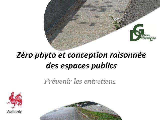 Zéro phyto et conception raisonnée des espaces publics Prévenir les entretiens