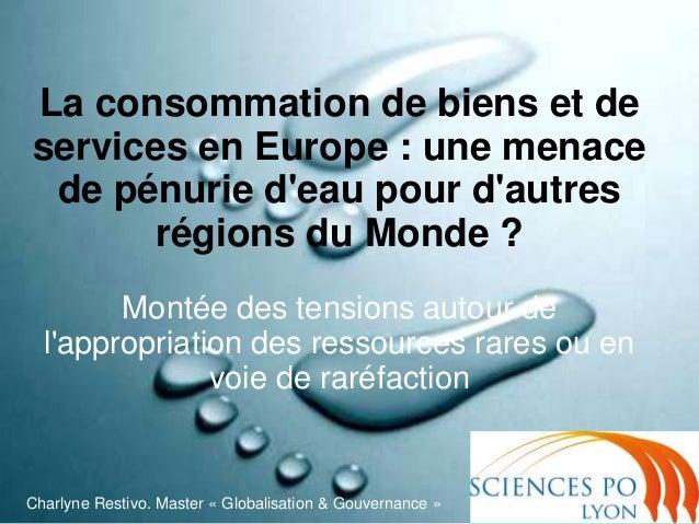 La consommation de biens et de services en Europe : une menace de pénurie d'eau pour d'autres régions du Monde ? Montée de...