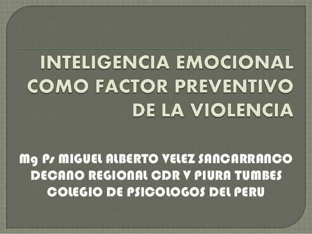Mg Ps MIGUEL ALBERTO VELEZ SANCARRANCO DECANO REGIONAL CDR V PIURA TUMBES COLEGIO DE PSICOLOGOS DEL PERU