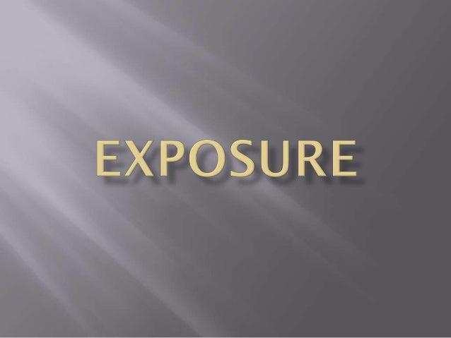 Exposure, Aperture, Shutter