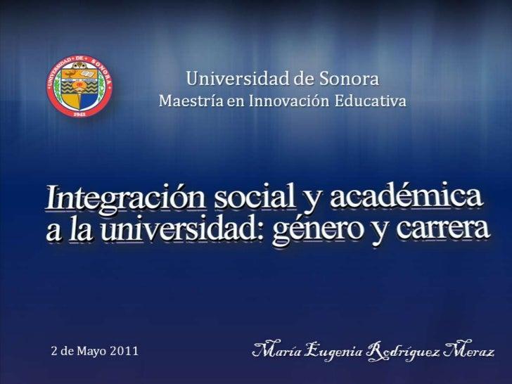 Universidad de Sonora<br />Maestría en Innovación Educativa<br />María Eugenia Rodríguez Meraz<br />2 de Mayo 2011<br />