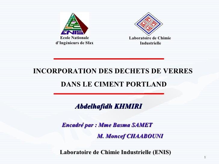 Ecole Nationale               Laboratoire de Chimie    d'Ingénieurs de Sfax                 IndustrielleINCORPORATION DES ...