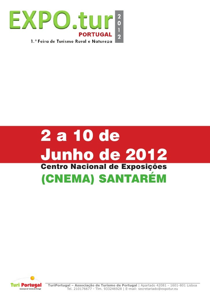 2 a 10 deJunho de 2012Centro Nacional de Exposições(CNEMA) SANTARÉM TuriPortugal – Associação de Turismo de Portugal   Apa...