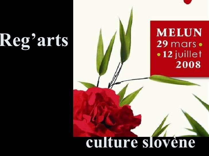 Reg'arts    culture slovène