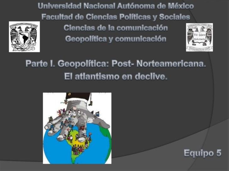Universidad Nacional Autónoma de México<br />Facultad de Ciencias Políticas y Sociales <br />Ciencias de la comunicación<b...