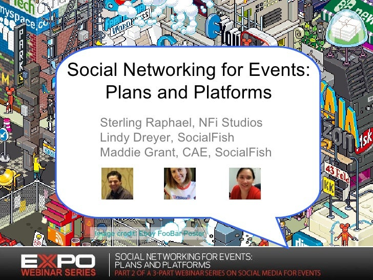 Image credit: Eboy FooBar Poster Social Networking for Events: Plans and Platforms Sterling Raphael, NFi Studios Lindy Dre...
