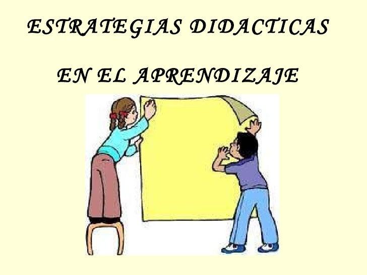 ESTRATEGIAS DIDACTICAS  EN EL APRENDIZAJE