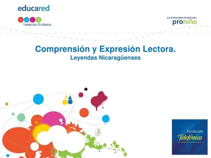Comprensión y Expresión Lectora. Leyendas Nicaragüenses<br />
