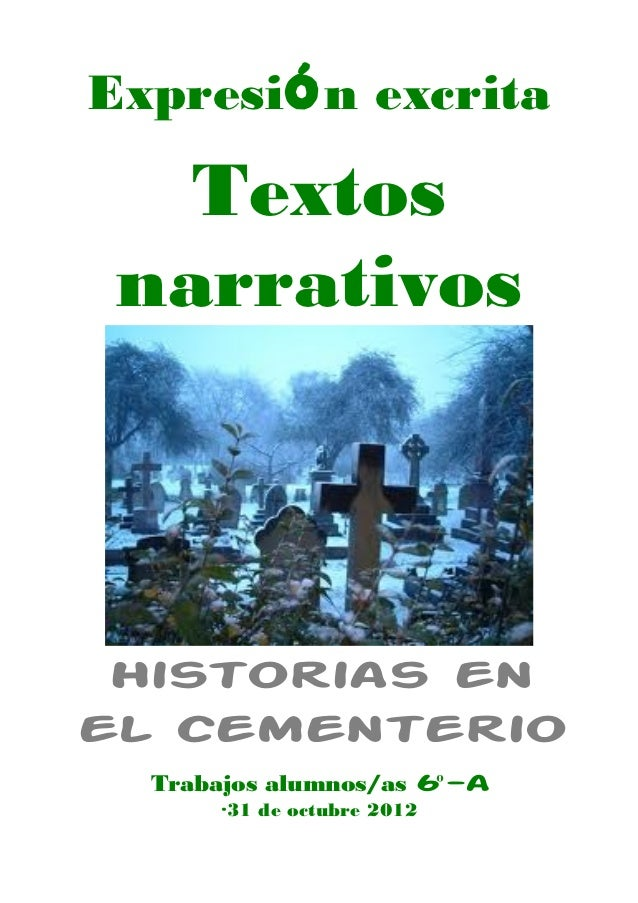 Expresión excrita   Textos narrativos Historias enel cementerio  Trabajos alumnos/as 6º-a      ·31 de octubre 2012