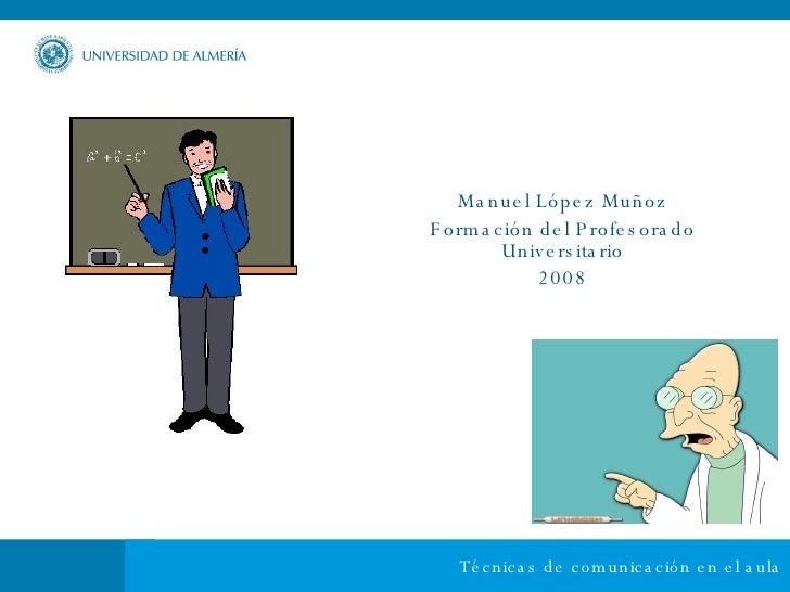 Manuel López Muñoz Formación del Profesorado Universitario 2008