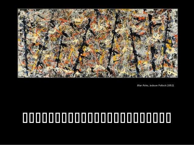 Blue Poles, Jackson Pollock (1952)  