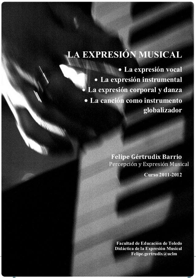Felipe Gértrudix                                 15 de septiembre de 2011                      LA EXPRESIÓN MUSICAL       ...