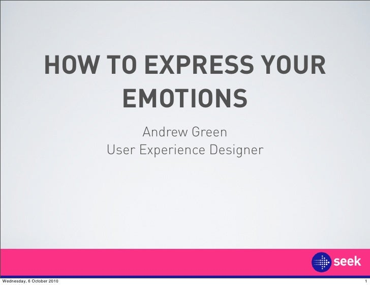 HOW TO EXPRESS YOUR                        EMOTIONS                                  Andrew Green                         ...