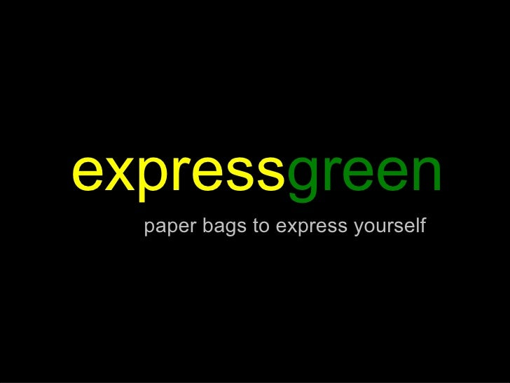 express green paper bags to express yourself