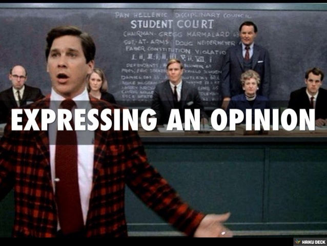 Expressing An Opinion