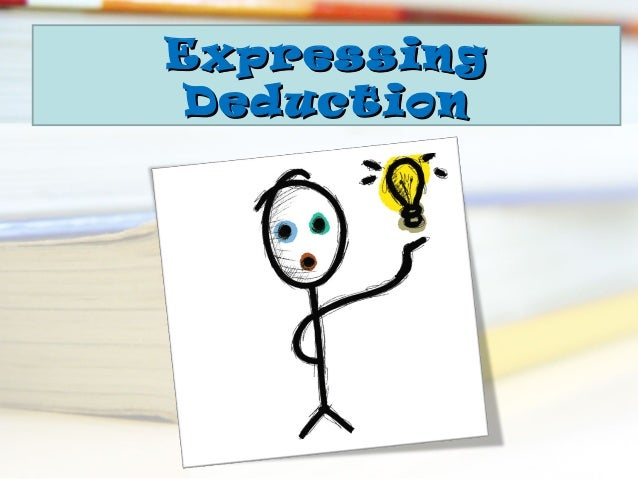 Expressing deduction