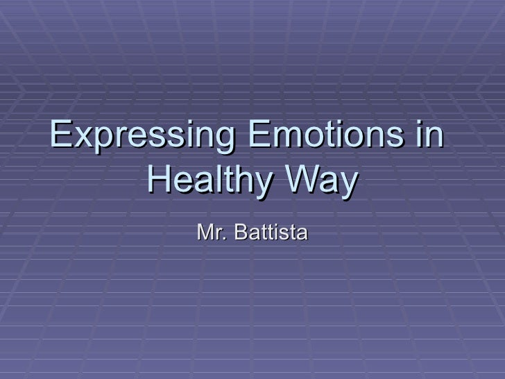 Expressing emotions in  healthy way