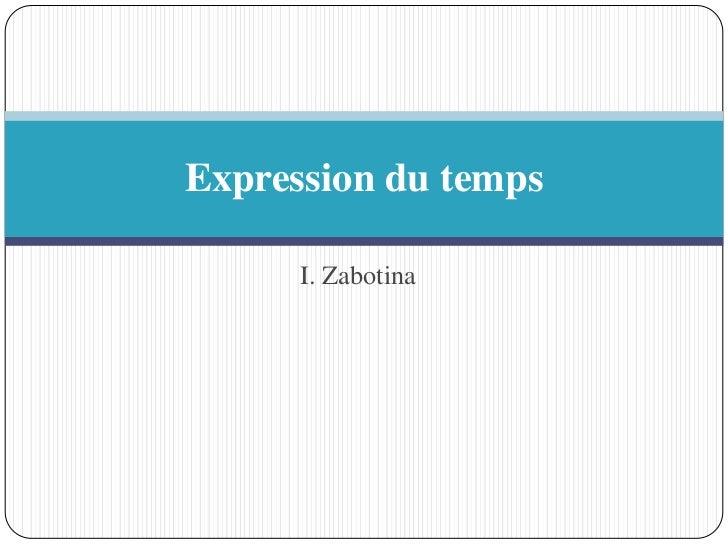 Expression du temps      I. Zabotina