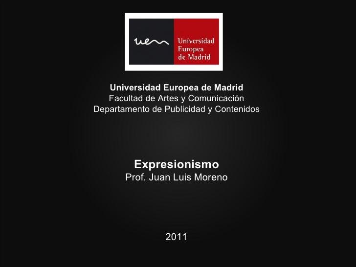 Universidad Europea de Madrid   Facultad de Artes y ComunicaciónDepartamento de Publicidad y Contenidos         Expresioni...