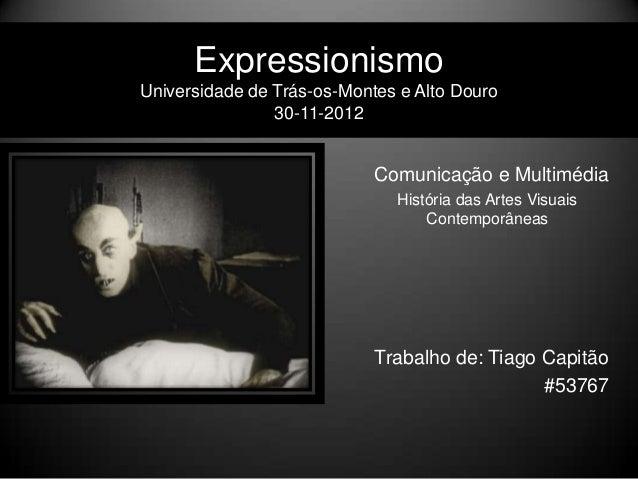 ExpressionismoUniversidade de Trás-os-Montes e Alto Douro                30-11-2012                            Comunicação...