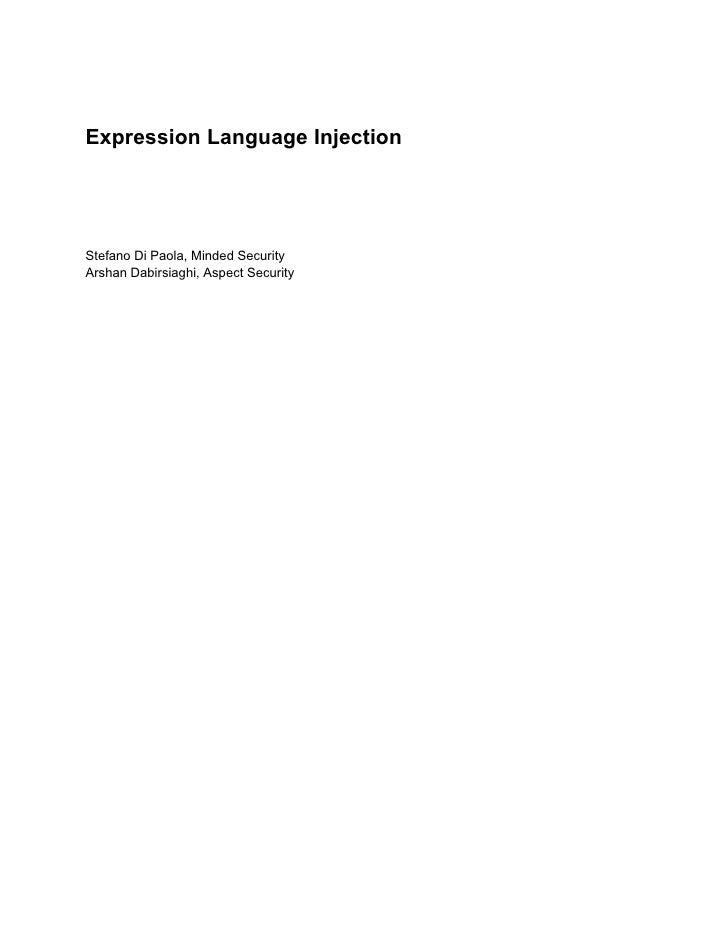 Expression Language InjectionStefano Di Paola, Minded SecurityArshan Dabirsiaghi, Aspect Security