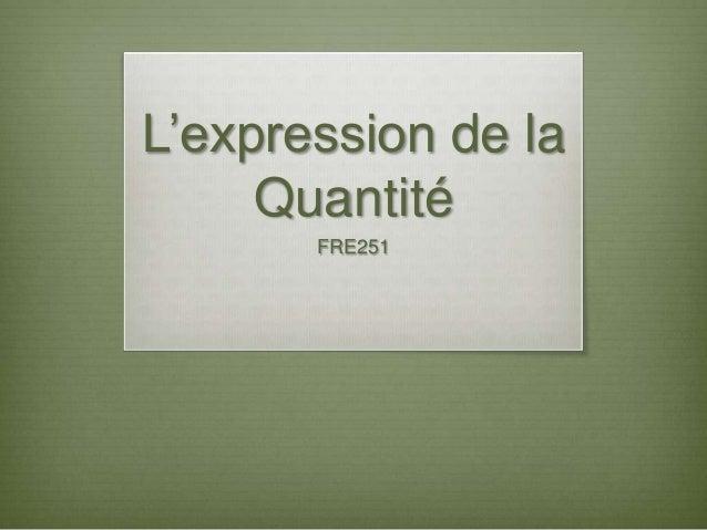 L'expression de la Quantité FRE251