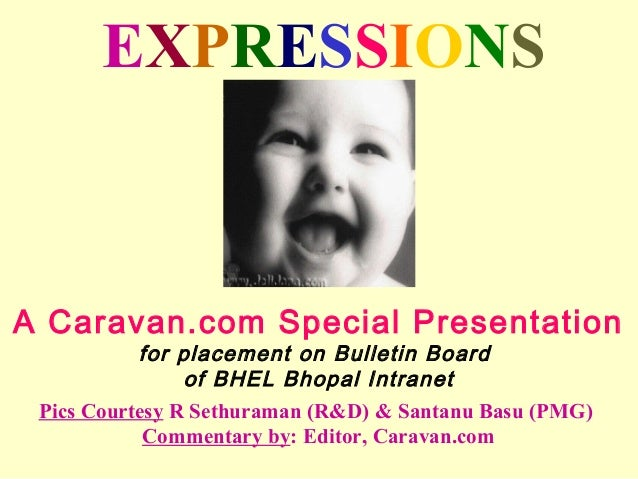 EXPRESSIONSA Caravan.com Special Presentation           for placement on Bulletin Board                of BHEL Bhopal Intr...