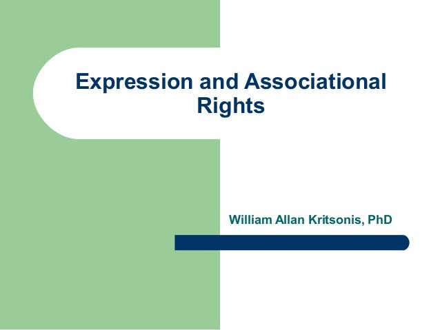 Expression and Associational           Rights             William Allan Kritsonis, PhD