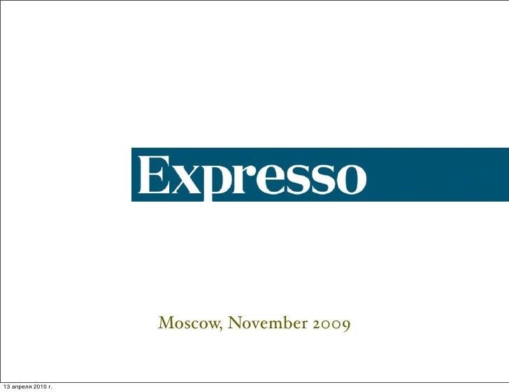 Moscow, November 2009   13 апреля 2010г.