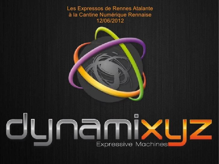 Les Expressos de Rennes Atalante à la Cantine Numérique Rennaise            12/06/2012