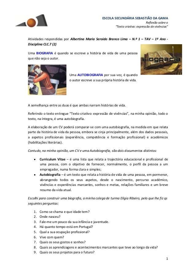 """ESCOLA SECUNDÁRIA SEBASTIÃO DA GAMA Reflexão sobre o """"Texto criativo: expressão de vivências"""" 1 Atividades respondidas por..."""