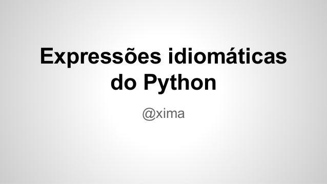 Expressões idiomáticas do python