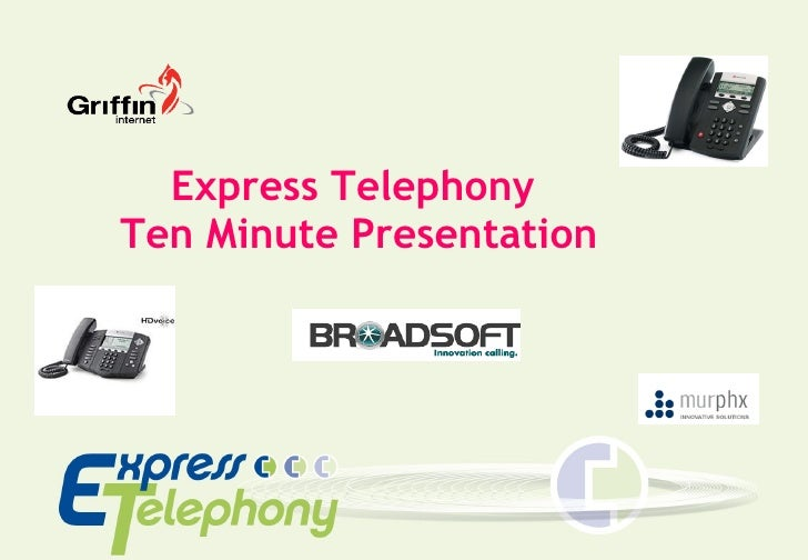Express Telephony  Ten Minute Presentation