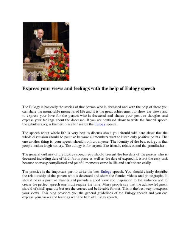 writing funeral speech Offers information on how to write a eulogy speech for delivering perfect eulogies during your eulogy speeches do not be at a loss for.