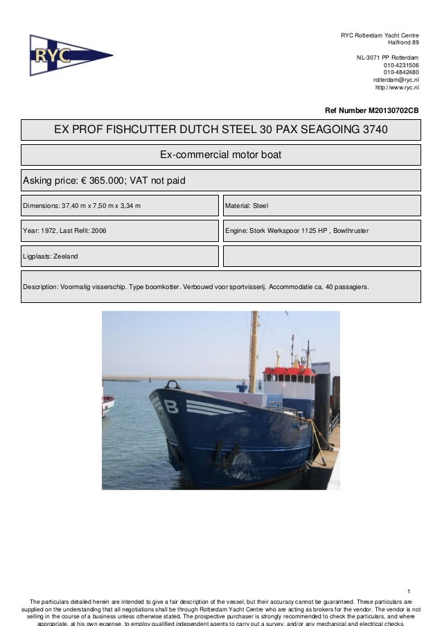 RYC offers this ex fishingvessel for sale. Type 3740 seagoing 30 pax