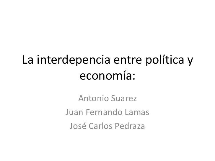 Interdependencia entre Política y Economía