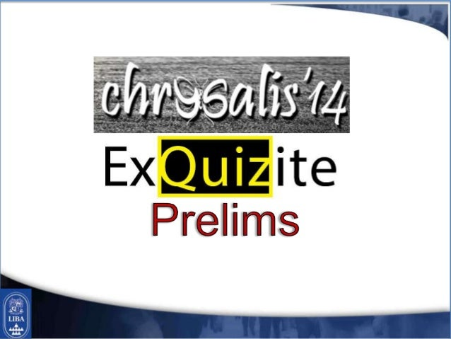 Chrysalis Exquizite Prelims - Business Quiz by Rohit Nair