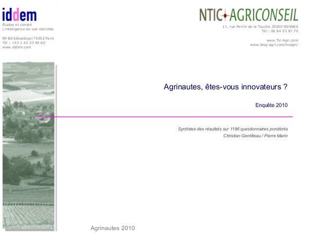 Agrinautes 2010 page 1 Agrinautes, êtes-vous innovateurs ? Enquête 2010 Synthèse des résultats sur 1196 questionnaires pon...