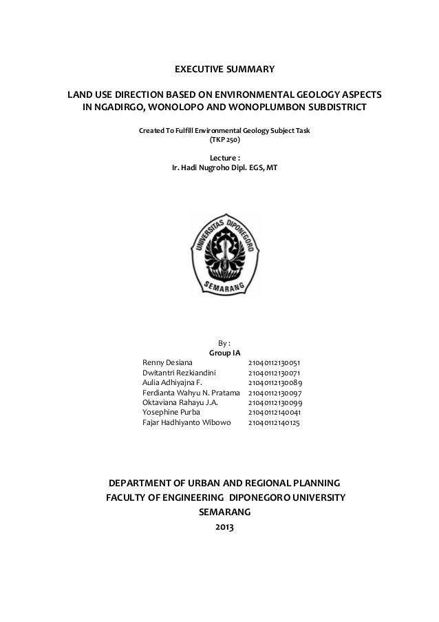 EXECUTIVE SUMMARY LAND USE DIRECTION BASED ON ENVIRONMENTAL GEOLOGY ASPECTS IN NGADIRGO, WONOLOPO AND WONOPLUMBON SUBDISTR...