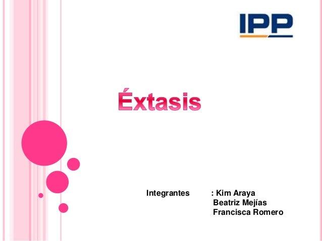 Integrantes : Kim Araya Beatriz Mejías Francisca Romero