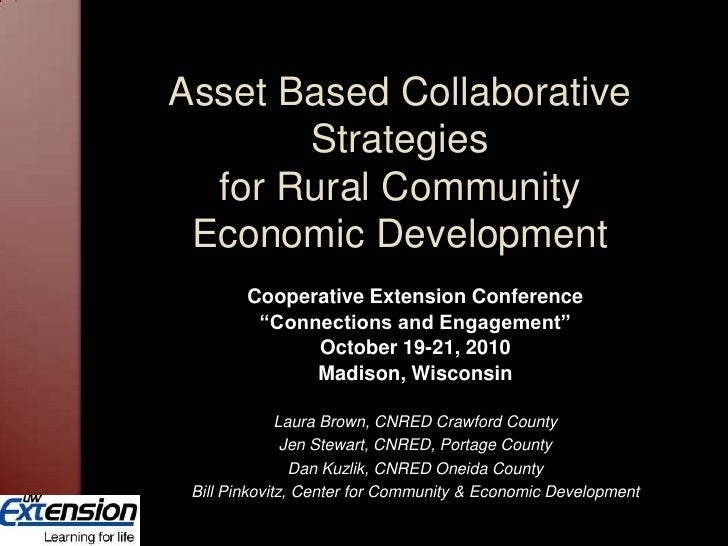 Asset Based Collaborative Strategies for Rural Community Economic Development<br />Cooperative Extension Conference <br />...