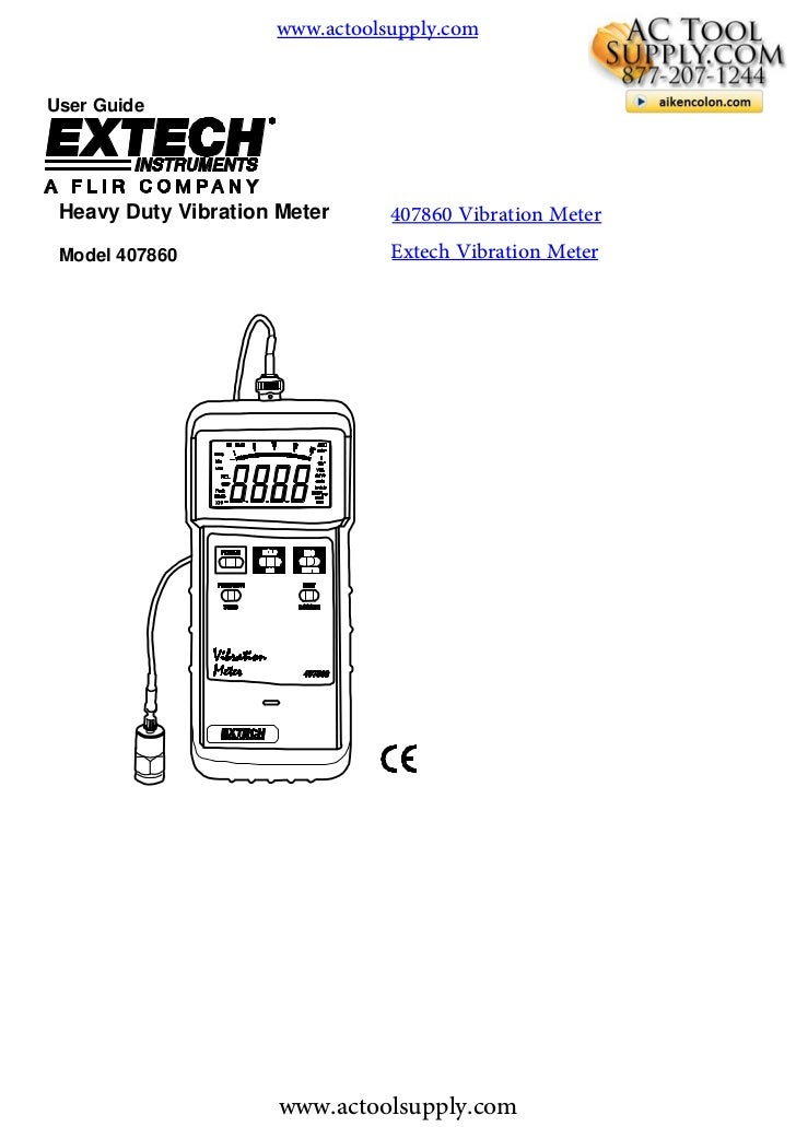 www.actoolsupply.comUser Guide Heavy Duty Vibration Meter     407860 Vibration Meter Model 407860                   Extech...