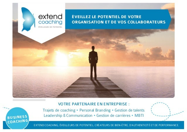 ÉVEILLEZ LE POTENTIEL DE VOTRE ORGANISATION ET DE VOS COLLABORATEURS VOTRE PARTENAIRE EN ENTREPRISE : Trajets de coaching ...