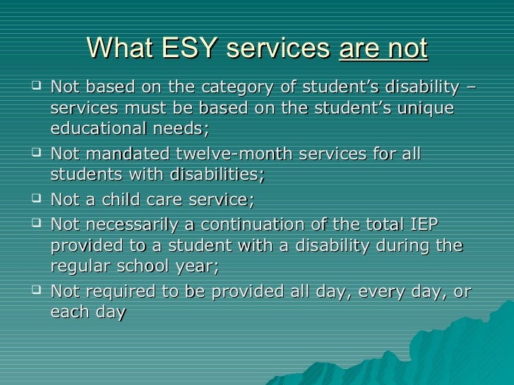 extended school services Extended school year services are available only to students with disabilities who meet the eligibility  because esy services are determined on an.