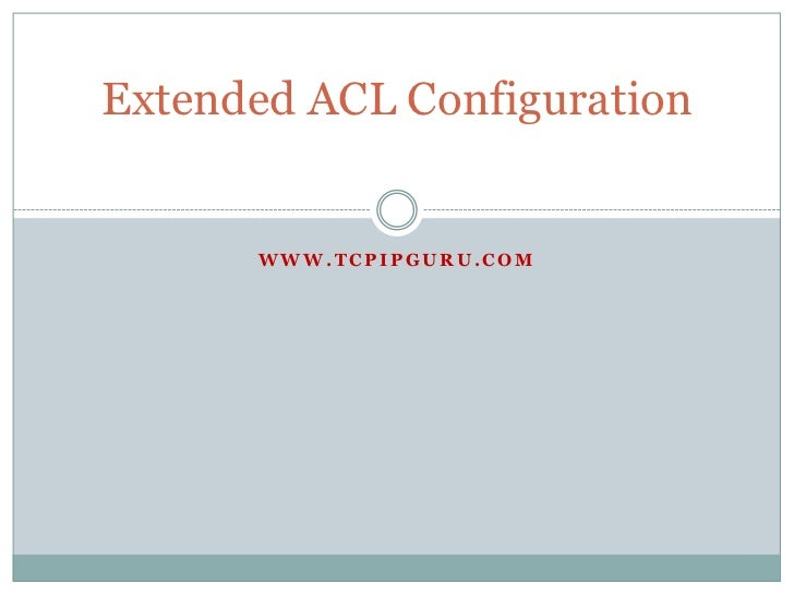 Extended ACL Configuration      WWW.TCPIPGURU.COM