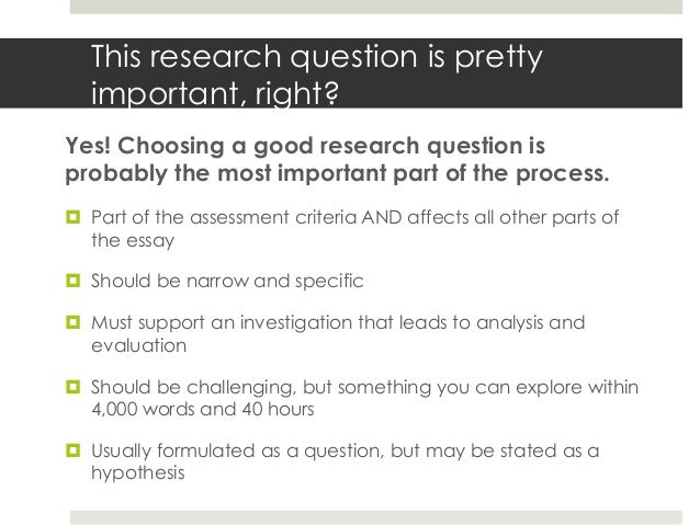 extended essay research question english A group 1 extended essay is intended for sheet of the extended essay, for example, english a of group 1 essays, although the research question can best.
