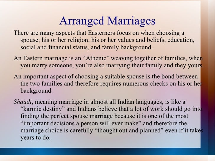 arrange marriage essay Arranged marriage is a type of marital union where the bride and groom are  selected by individuals other than the couple themselves, particularly family.